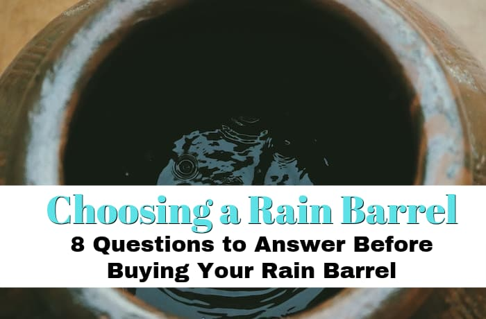 Choosing a Rain Barrel that is right for you