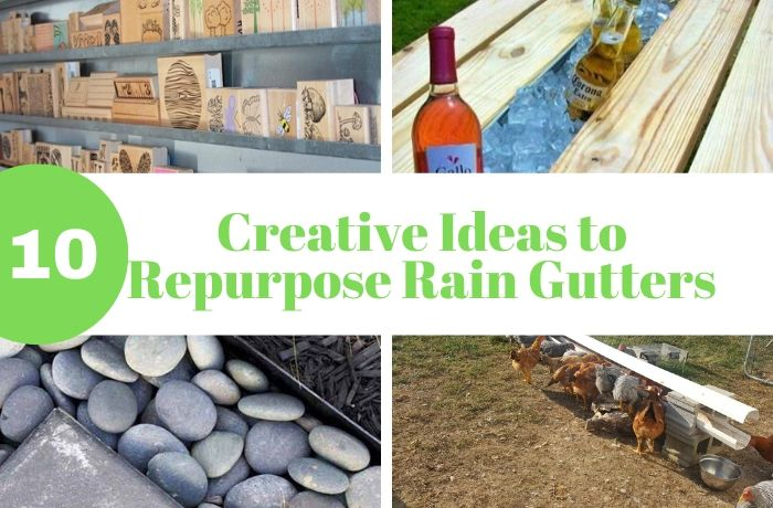 Ideas for Repurpose Rain Gutters