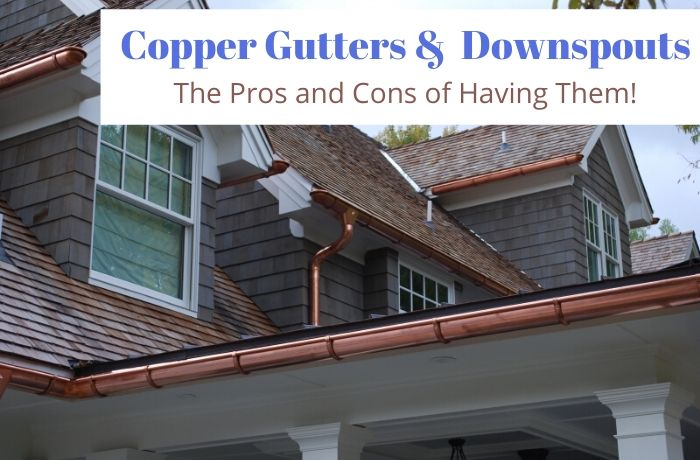 Copper Gutters and Downspouts - The pros and cons