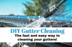 DIY Gutter Cleaning the fast and easy way