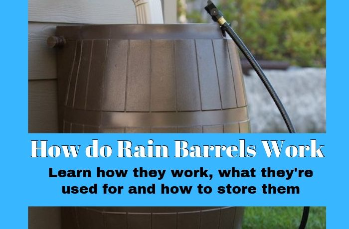 How do Rain Barrels Work and how to store them